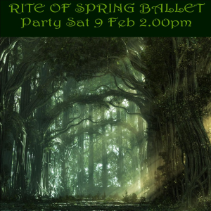 Rite of Spring Ballet Party Poster Sat 9 Feb 2013